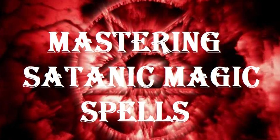 Mastering Satanic Magic Spells - Izabael Dajinn's Occult Corner