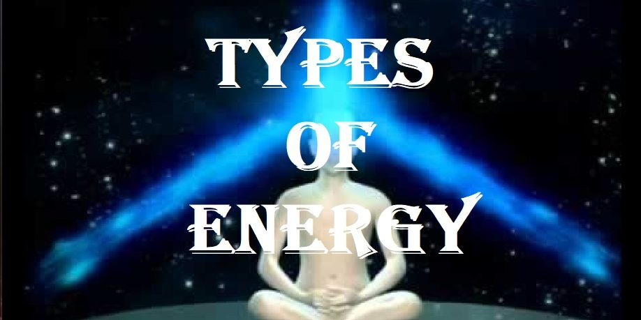 Different Types Of Energy - Izabael Dajinn's Occult Corner